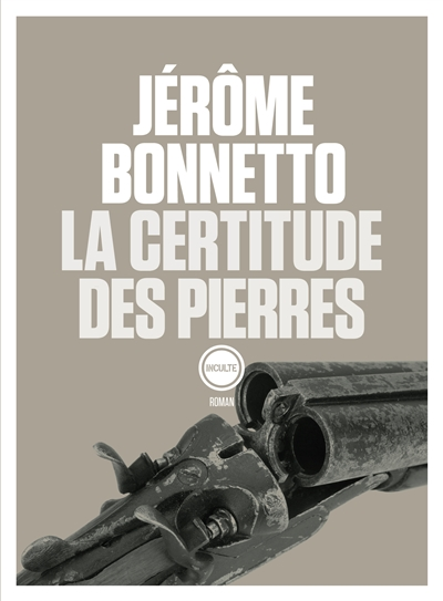 La certitude des pierres de Jérome Bonnetto